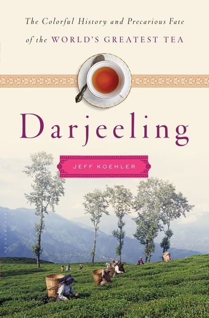 darjeeling-the-colorful-history-and-precarious-fate-of-the-worlds-greatest-tea